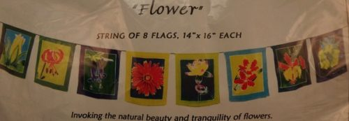Beautiful flower prayer flags that Invoke the natural beauty and tranquility of flowers. Enjoy having the energy of flowers year round with these flags.